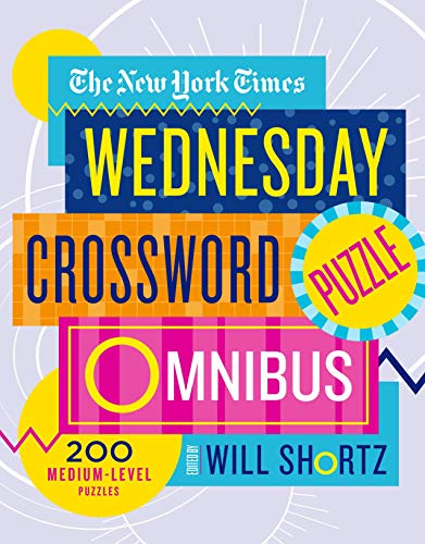 Compare Textbook Prices for The New York Times Wednesday Crossword Puzzle Omnibus: 200 Medium-Level Puzzles  ISBN 9781250217813 by The New York Times,Shortz, Will