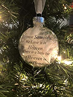 """Christmas Ornament 3.15"""",""""Because Someone We Love Is In Heaven, There Is A Little Bit Of Heaven In Our Home"""", Memorial Gift"""