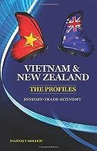 Vietnam and New Zealand: The Profiles: History-Trade-Economy