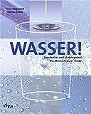 Wasser: Trendsetter und Statussymbol. Der Mineralwasser-Guide. (German Edition)