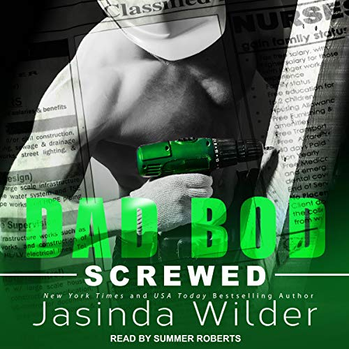 Screwed     Dad Bod Contracting, Book 4              By:                                                                                                                                 Jasinda Wilder                               Narrated by:                                                                                                                                 Summer Roberts                      Length: 8 hrs and 35 mins     19 ratings     Overall 4.7