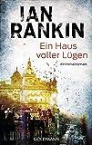 Ein Haus voller Lügen: Ein Inspector-Rebus-Roman 22 - Kriminalroman