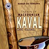 The Art Of Macedonian Kaval With Tambura