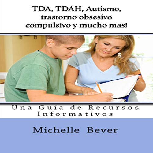 TDA, TDAH, Autismo, trastorno obsesivo compulsivo, y mucho mas! [ADD, ADHD, Autism, Obsessive Compulsive Disorder, and Much More!] audiobook cover art