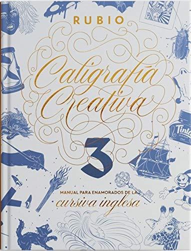 Caligrafía creativa 3. Manual para enamorados de la caligrafía inglesa