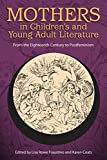 Mothers in Children's and Young Adult Literature: From the Eighteenth Century to...