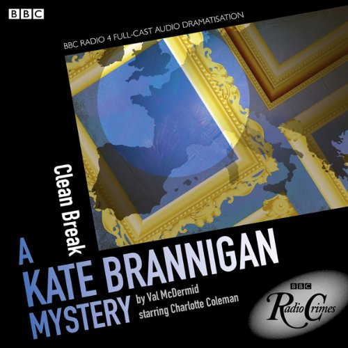 Kate Brannigan: Clean Break (BBC Radio Crimes) audiobook cover art
