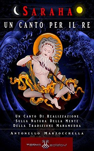 Un Canto Per Il Re: Un Canto Di Realizzazione Sulla Natura Della Mente Della Tradizione Mahamudra (Terma)