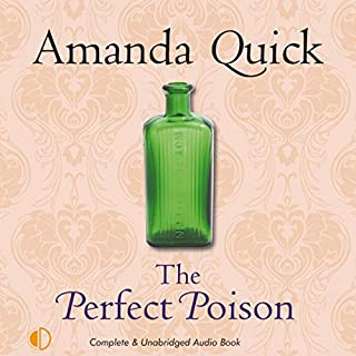 The Perfect Poison                   By:                                                                                                                                 Amanda Quick                               Narrated by:                                                                                                                                 Patience Tomlinson                      Length: 9 hrs and 51 mins     Not rated yet     Overall 0.0