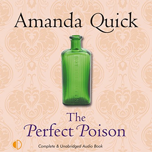 The Perfect Poison                   By:                                                                                                                                 Amanda Quick                               Narrated by:                                                                                                                                 Patience Tomlinson                      Length: 9 hrs and 51 mins     20 ratings     Overall 3.8