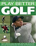 Play Better Golf: A Step-By-Step Manual and Self-Improvement Course bei Amazon kaufen
