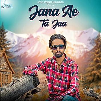 Jana Ae Ta Jaa (feat. R Deep)