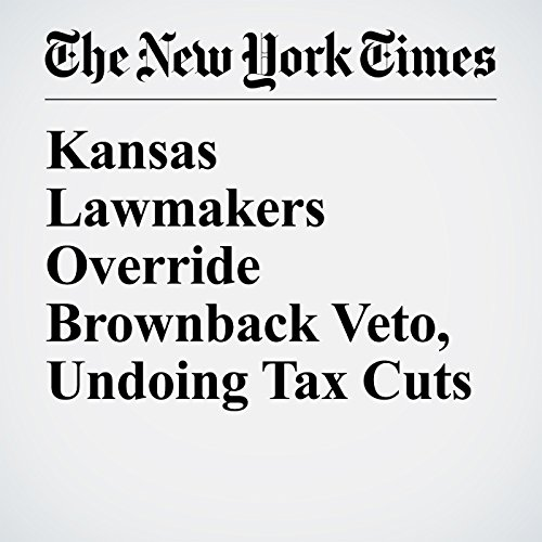 Kansas Lawmakers Override Brownback Veto, Undoing Tax Cuts copertina