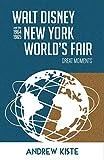 Walt Disney and the 1964-1965 New York World's Fair: Great Moments
