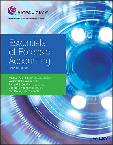 Compare Textbook Prices for Essentials of Forensic Accounting AICPA 2 Edition ISBN 9781948306447 by Crain, Michael A.,Hopwood, William S.,Gendler, Richard S.,Young, George R.,Pacini, Carl