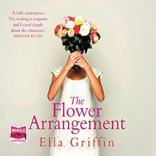 The Flower Arrangement                   By:                                                                                                                                 Ella Griffin                               Narrated by:                                                                                                                                 Deirdre O'Connell                      Length: 13 hrs and 30 mins     14 ratings     Overall 4.4