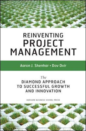 Download Reinventing Reinventing Project Management: The Diamond Approach to Successful Growth & Innovation 1591398002