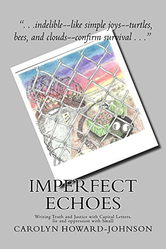 Book: Imperfect Echoes - Writing Truth and Justice with Capital Letters, lie and oppression with Small by Carolyn Howard-Johnson