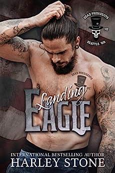 Landing Eagle: A Military MC Forbidden Romance (Dead Presidents MC Book 4) by [Harley Stone]