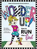 Wonder Up! How to Run Like a Girl