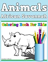 Coloring Book For Kids - African Savannah Animals: Coloring Safari Wildlife Animals For Children Ages 4-8 (Coloring Books For Kids) (Volume 34)