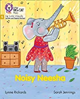 Noisy Neesha: Phase 5 (Big Cat Phonics for Little Wandle Letters and Sounds Revised)