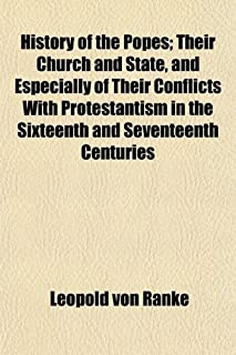 History of the Popes (Volume 2); Their Church and State, and Especially of Their Conflicts with Protestantism in the Sixte...