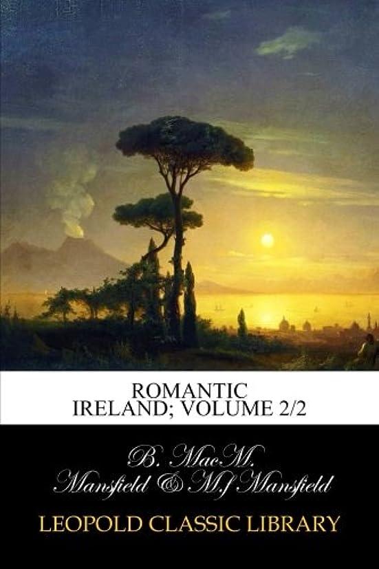 ルーキー契約した破滅的なRomantic Ireland; volume 2/2