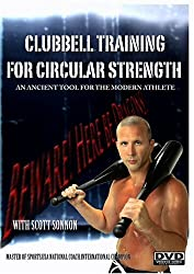 clubbell training for circular strength, indian clubs, scott sonnon