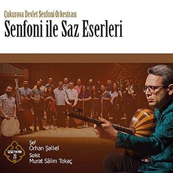 Senfoni ile Saz Eserleri (feat. Çukurova Devlet Senfoni Orkestrası)