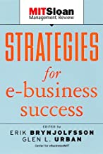 Strategies for E-Business Success (The MIT Sloan Management Review Series Book 2)