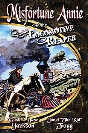 Misfortune Annie and the Locomotive Reaper