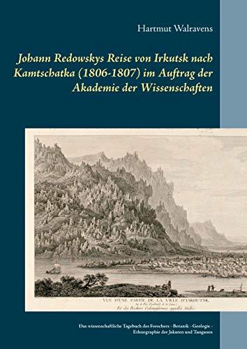 Johann Redowskys Reise von Irkutsk nach Kamtschatka (1806-1807) im Auftrag der Akademie der Wissenschaften: Das wissenschaftliche Tagebuch des ... - Ethnographie der Jakuten und Tungusen