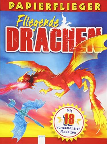 Dragons. Drachenstarke Papierflieger: 18 vorgestanzte Modelle zum Heraustrennen, Zusammenstecken und Fliegenlassen