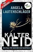 Kalter Neid - Ein Fall fuer Sommer und Kampmann: Band 1: Kriminalroman
