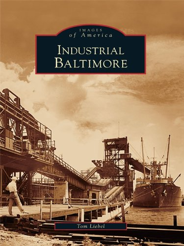 Industrial Baltimore (Images of America) (English Edition)