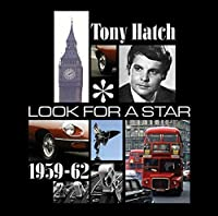 Look for a Star - 1959-62 by TONY HATCH