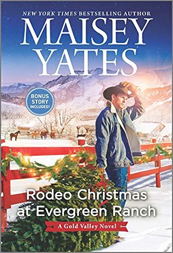 Rodeo Christmas at Evergreen Ranch: A Novel (Gold Valley Novels Book 13)