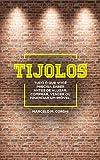 TIJOLOS: Tudo o que você precisa saber antes de alugar, comprar, vender ou financiar um imóvel (Portuguese Edition)