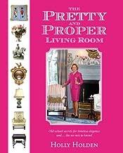 The Pretty and Proper Living Room (Pretty and Proper)