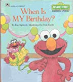 When Is My Birthday? (Sesame Street Growing Up)