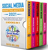 Social Media Marketing Mastery 2021: 5 BOOKS IN 1. How to Create a Big Brand. Become a Top Influencer on Instagram, Facebook, YouTube & Twitter - Personal ... & Passive Income (English Edition)