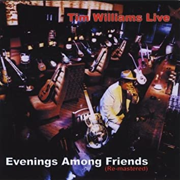 Tim Williams Live - Evenings Among Friends