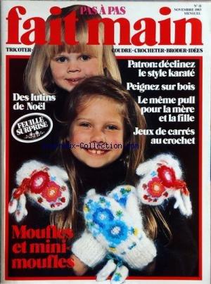 FAIT MAIN [No 11] du 01/11/1983 - - MOUFLES ET MINI-MOUFLES - PATRON - DECLINEZ LE STYLE KARATE - PEIGNEZ SUR BOIS - LE MEME PULL POUR LA MERE ET LA FILLE - JEUX DE CARRES AU CROCHETS - DES LUTINS DE NOEL