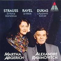 Strauss: Sinfonia Domestica / Ravel: La Valse / Dukas: L'Apprenti Sorcier ~ Argerich / Rabinovitch
