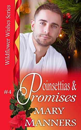 Poinsettias and Promises (Wildflower Wishes #4)