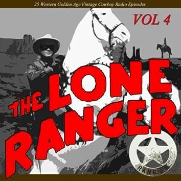 The Lone Ranger, Vol. 4: 30 Western Golden Age Vintage Cowboy Radio Episodes
