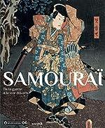 Samouraï - De la guerre à la voie des arts de Hélène Capodano Cordonnier