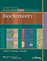 Lippincott's Illustrated Q&A Review of Biochemistry (Lippincott Illustrated Reviews Series)