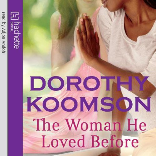 The Woman He Loved Before                   By:                                                                                                                                 Dorothy Koomson                               Narrated by:                                                                                                                                 Adjoa Andoh                      Length: 13 hrs and 19 mins     3 ratings     Overall 5.0